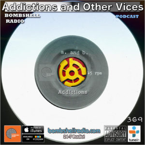 Addictions and Other Vices - Bombshell Radio